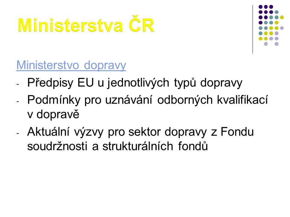Ministerstva ČR Ministerstvo dopravy