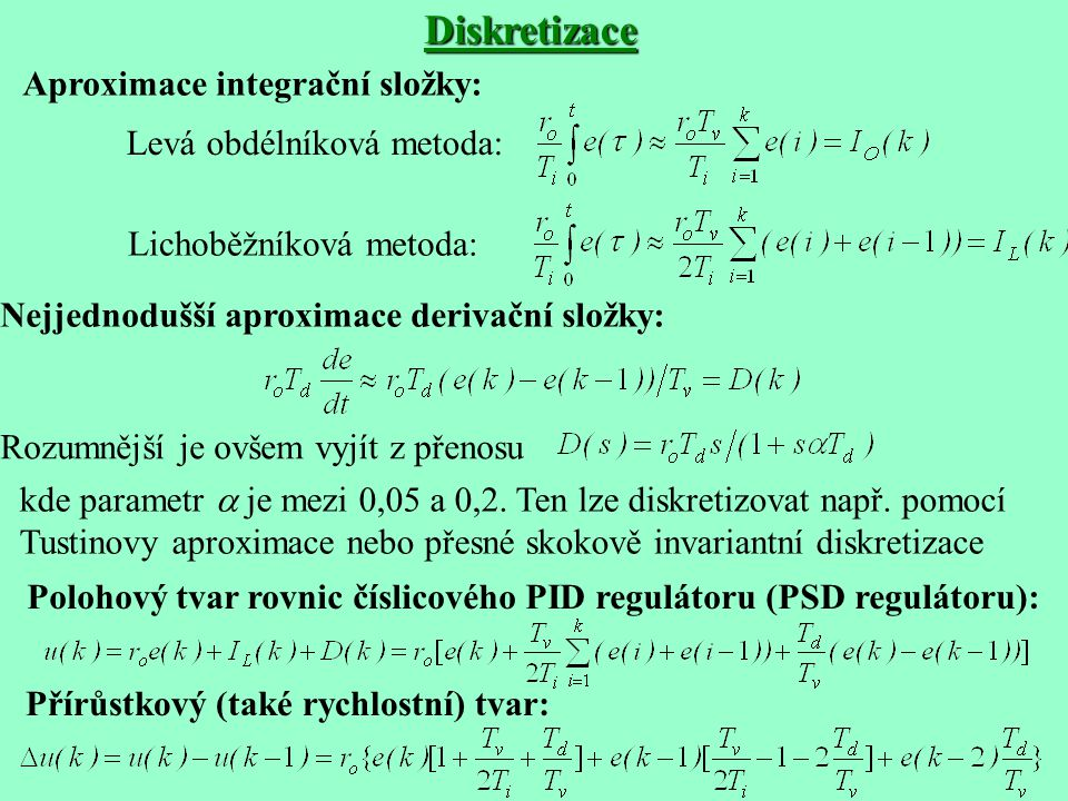 Diskretizace Aproximace integrační složky: Levá obdélníková metoda: