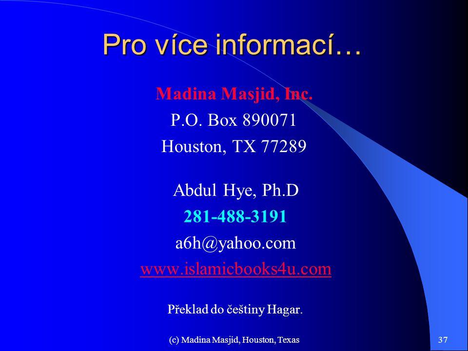 Pro více informací… Madina Masjid, Inc. P.O. Box 890071
