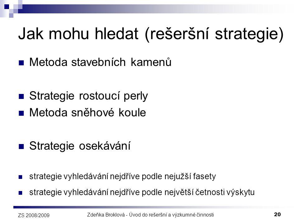 Jak mohu hledat (rešeršní strategie)