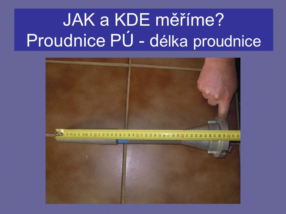 JAK a KDE měříme Proudnice PÚ - délka proudnice