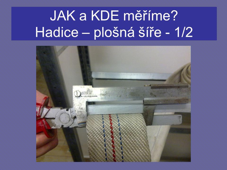 JAK a KDE měříme Hadice – plošná šíře - 1/2