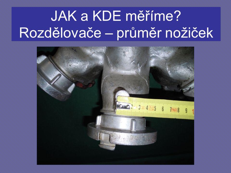 JAK a KDE měříme Rozdělovače – průměr nožiček