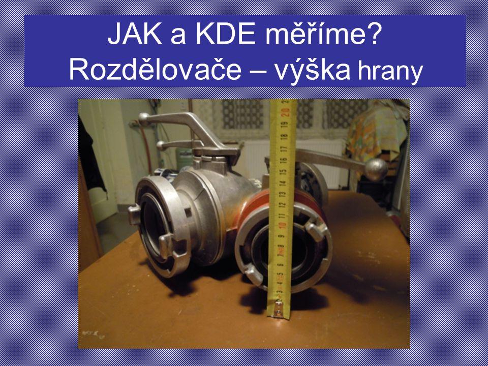 JAK a KDE měříme Rozdělovače – výška hrany