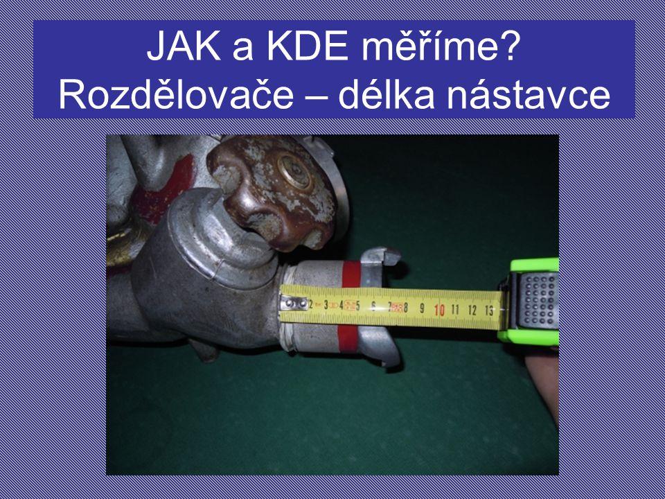 JAK a KDE měříme Rozdělovače – délka nástavce