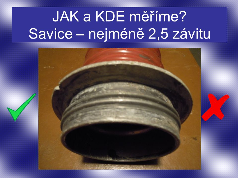 JAK a KDE měříme Savice – nejméně 2,5 závitu
