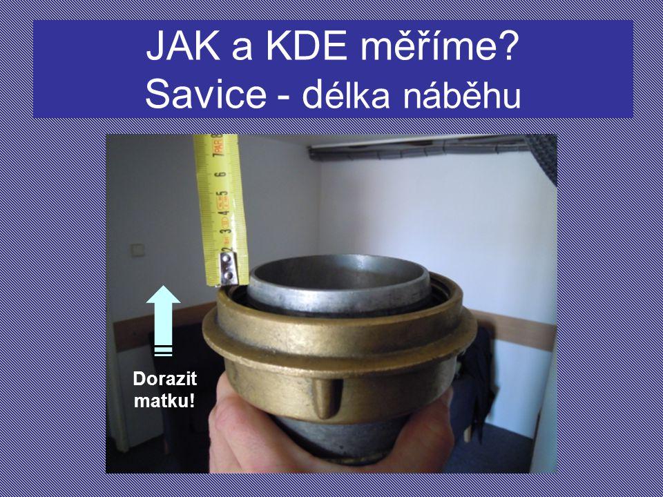 JAK a KDE měříme Savice - délka náběhu