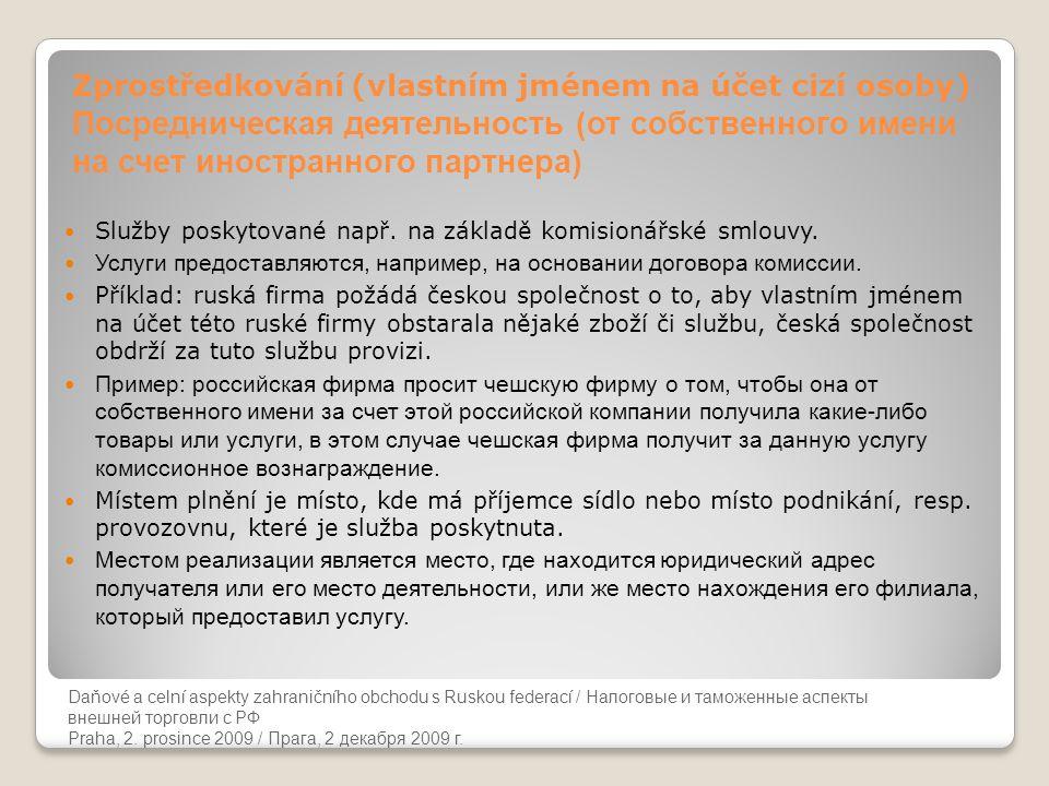 Zprostředkování (vlastním jménem na účet cizí osoby) Посредническая деятельность (от собственного имени на счет иностранного партнера)