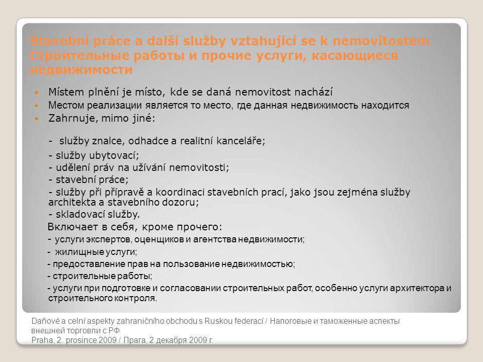 - služby znalce, odhadce a realitní kanceláře;