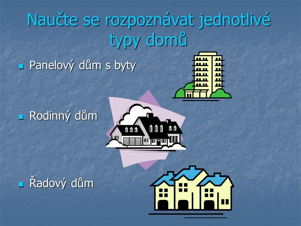 Naučte se rozpoznávat jednotlivé typy domů