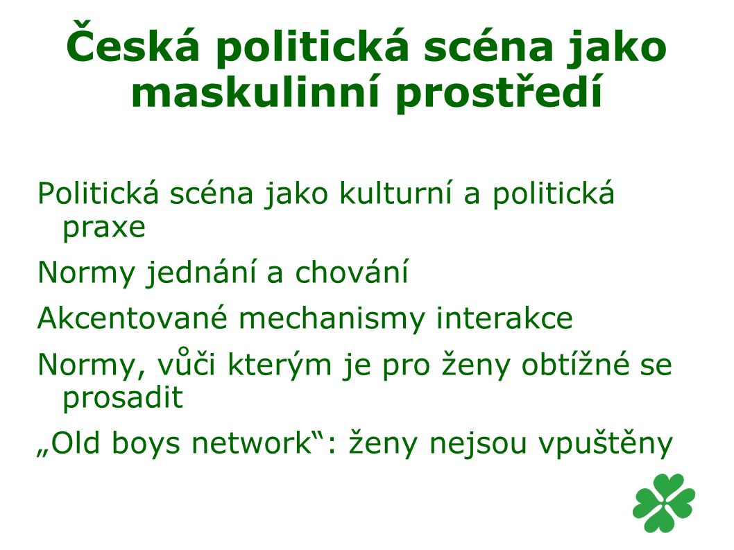 Česká politická scéna jako maskulinní prostředí