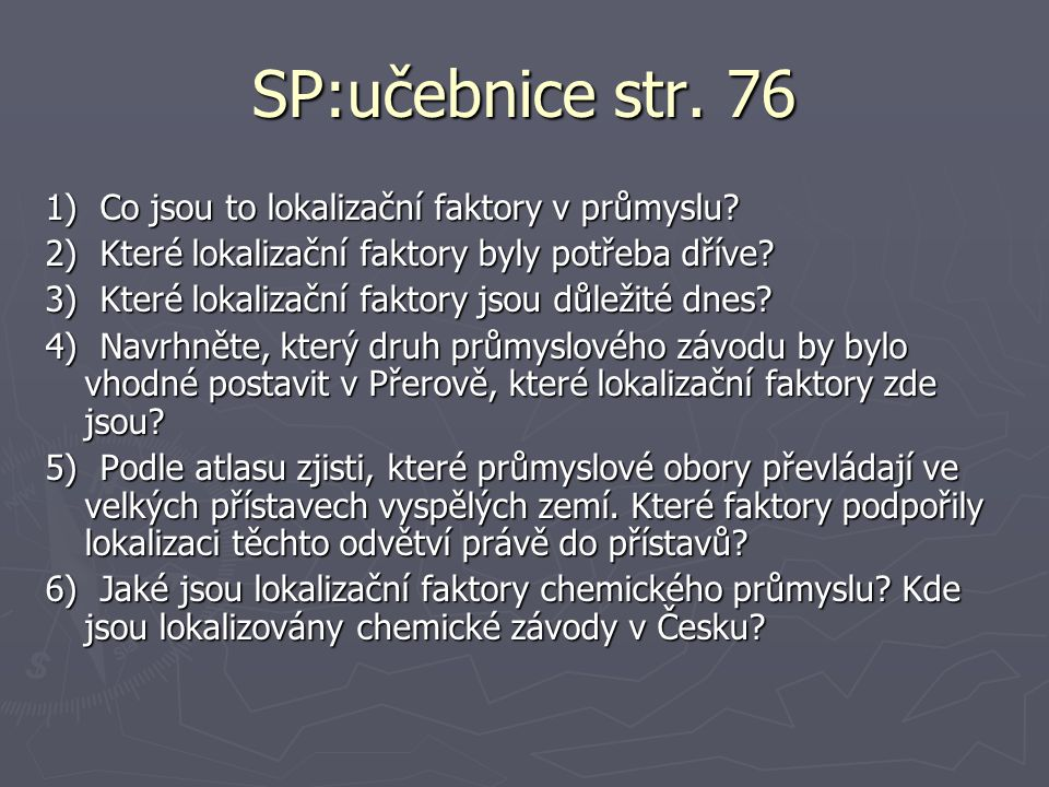 SP:učebnice str. 76 1) Co jsou to lokalizační faktory v průmyslu