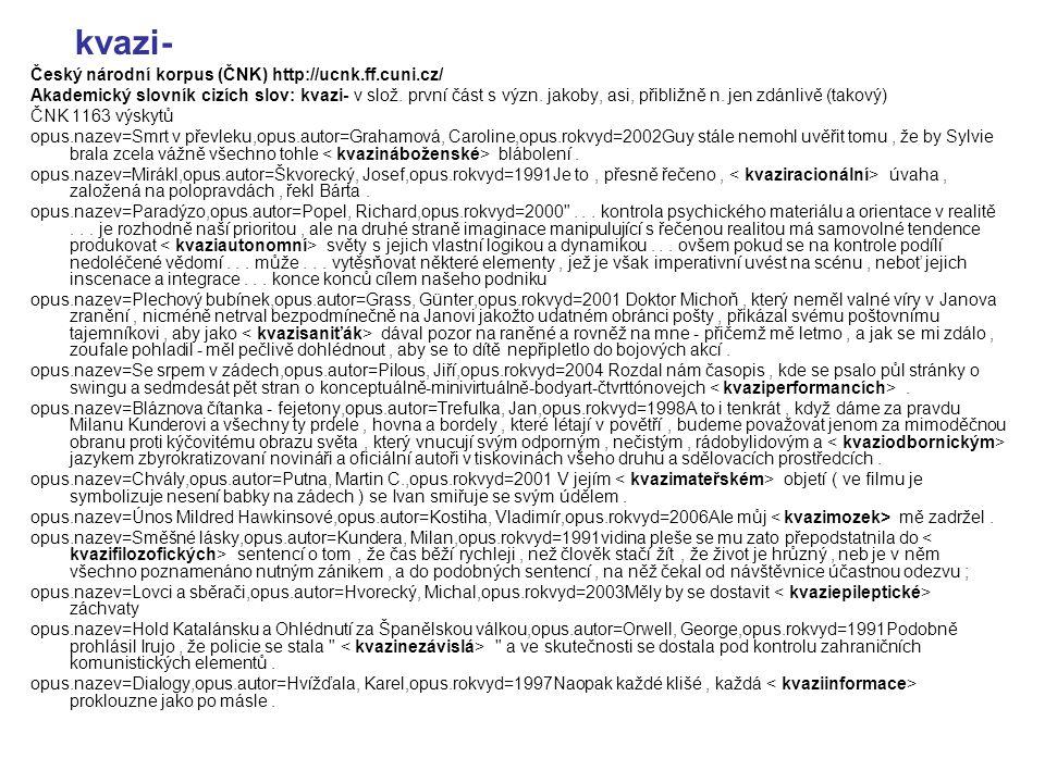 kvazi- Český národní korpus (ČNK) http://ucnk.ff.cuni.cz/