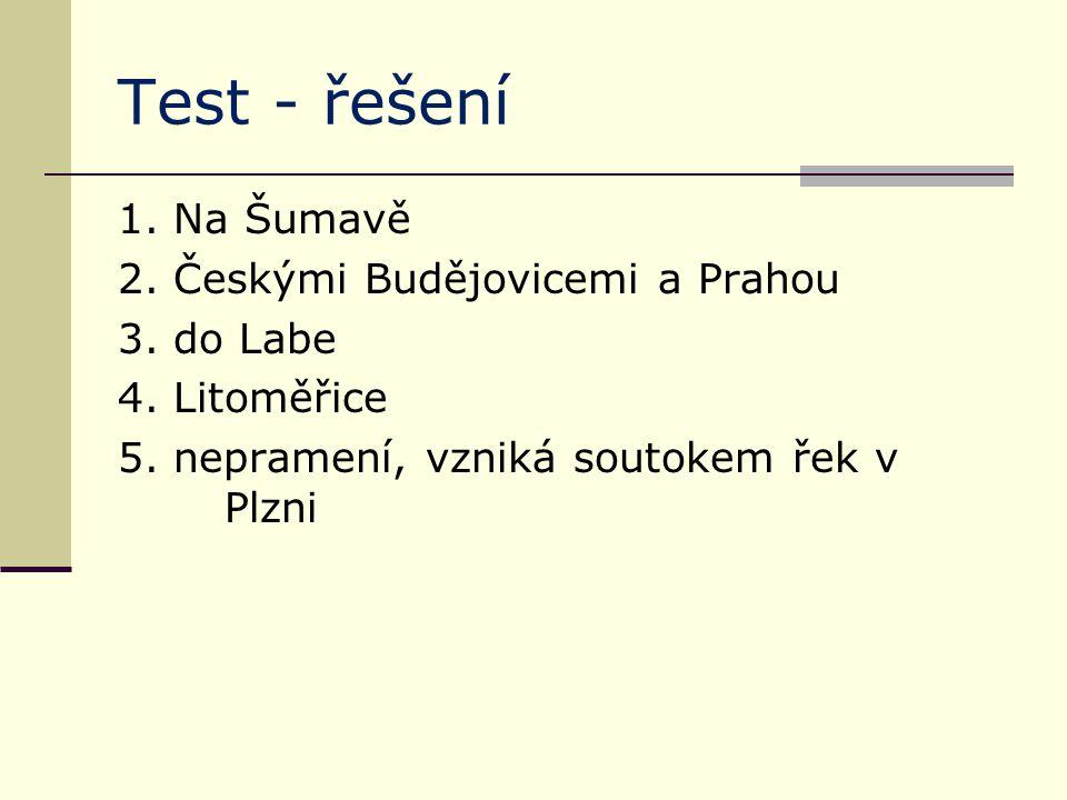 Test - řešení 1. Na Šumavě 2. Českými Budějovicemi a Prahou 3.