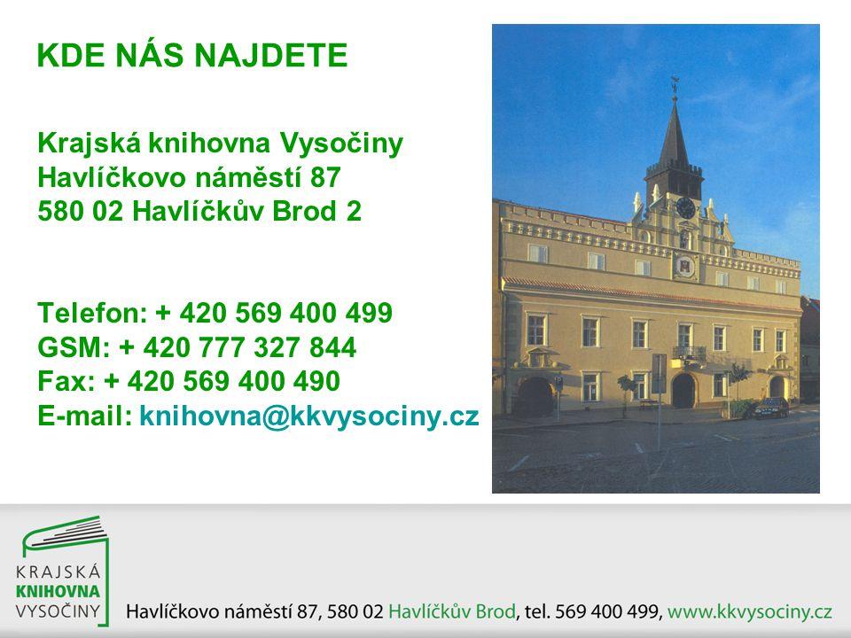 KDE NÁS NAJDETE Krajská knihovna Vysočiny Havlíčkovo náměstí 87