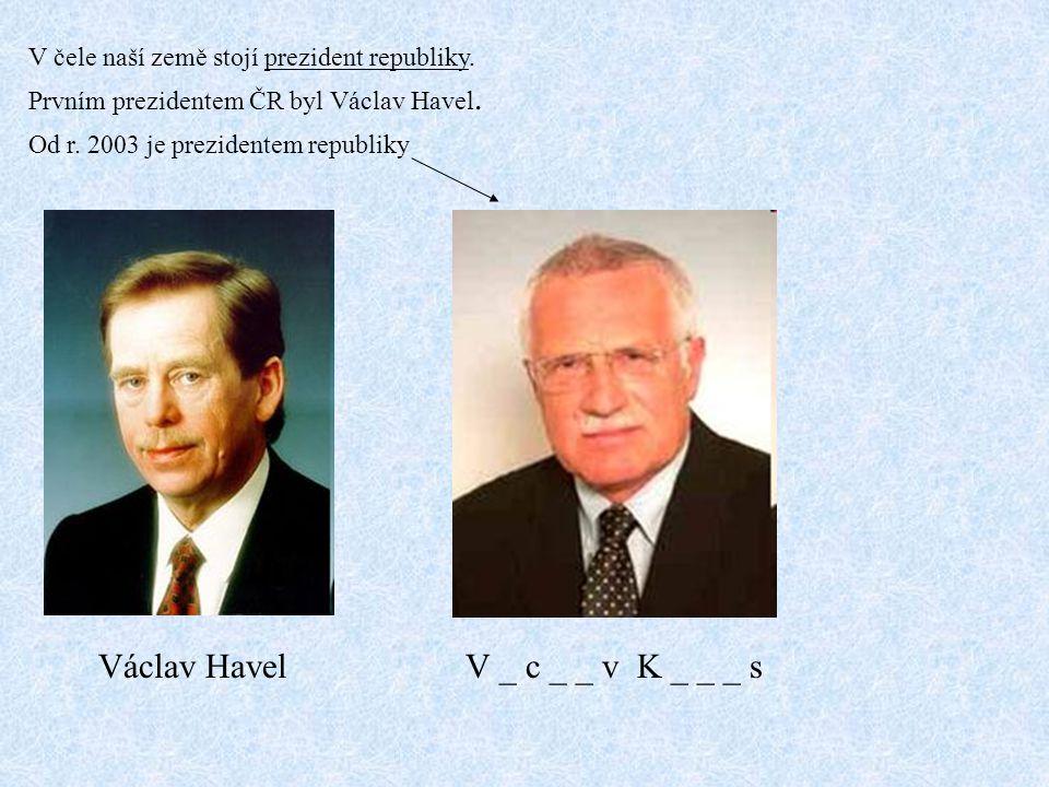 Václav Havel V _ c _ _ v K _ _ _ s