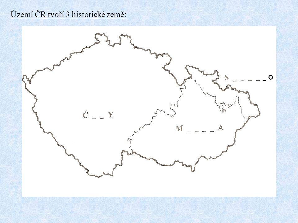 Území ČR tvoří 3 historické země: