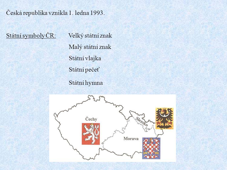 Česká republika vznikla 1. ledna 1993.