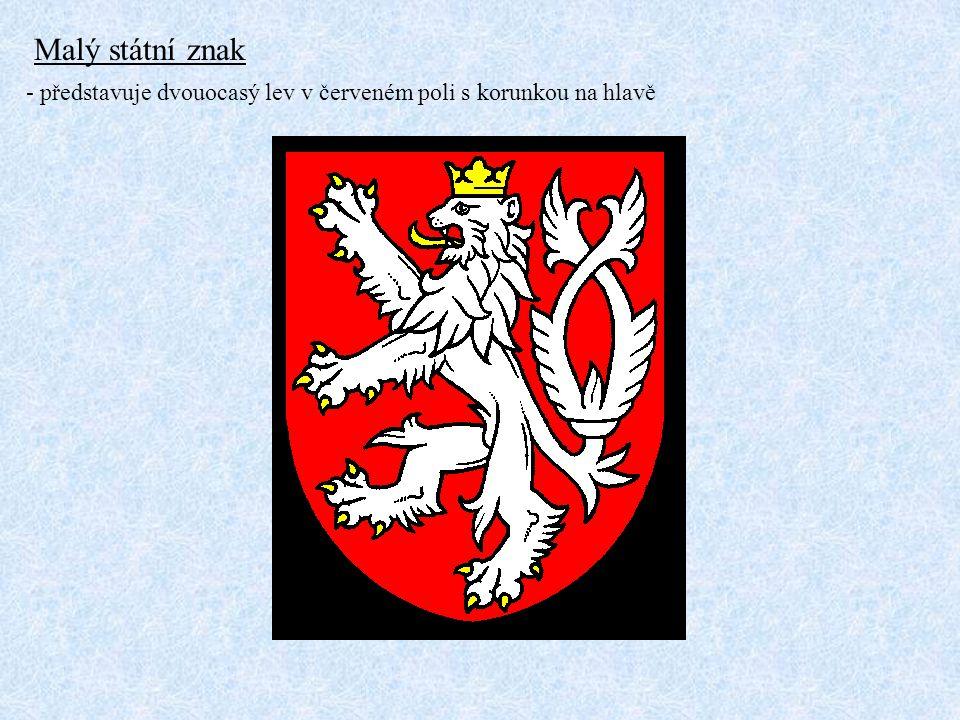Malý státní znak - představuje dvouocasý lev v červeném poli s korunkou na hlavě