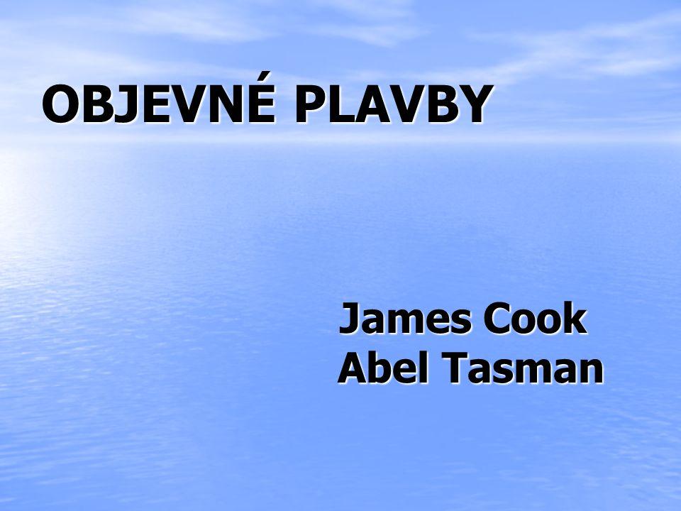 OBJEVNÉ PLAVBY James Cook Abel Tasman