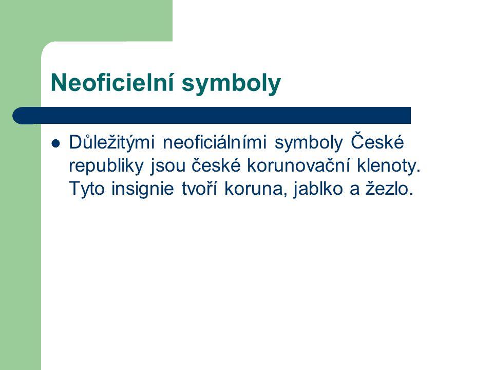 Neoficielní symboly Důležitými neoficiálními symboly České republiky jsou české korunovační klenoty.