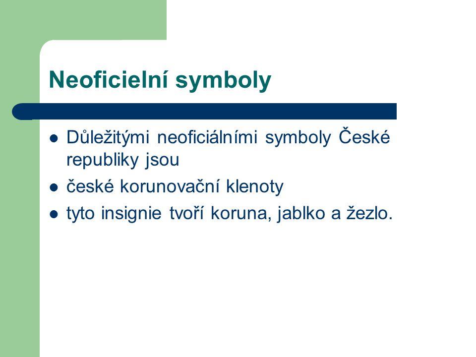 Neoficielní symboly Důležitými neoficiálními symboly České republiky jsou. české korunovační klenoty.