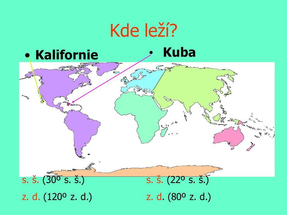 Kde leží Kuba Kalifornie s. š. (30º s. š.) z. d. (120º z. d.)