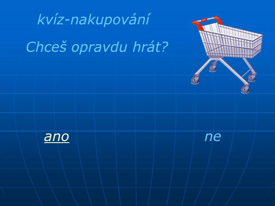 kvíz-nakupování Chceš opravdu hrát ano ne