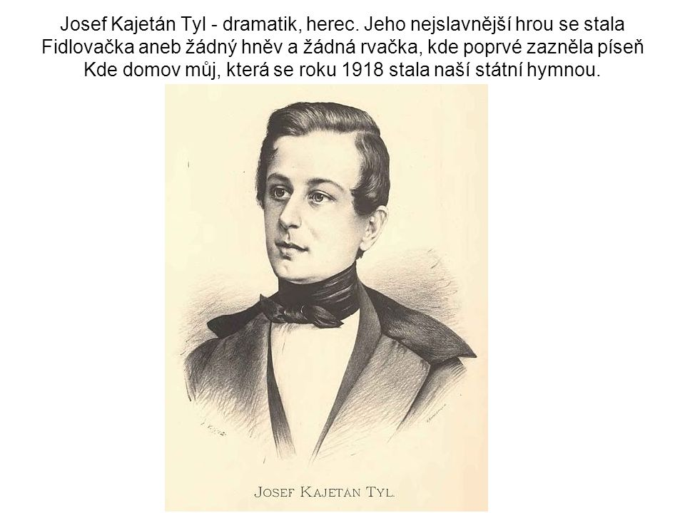Josef Kajetán Tyl - dramatik, herec