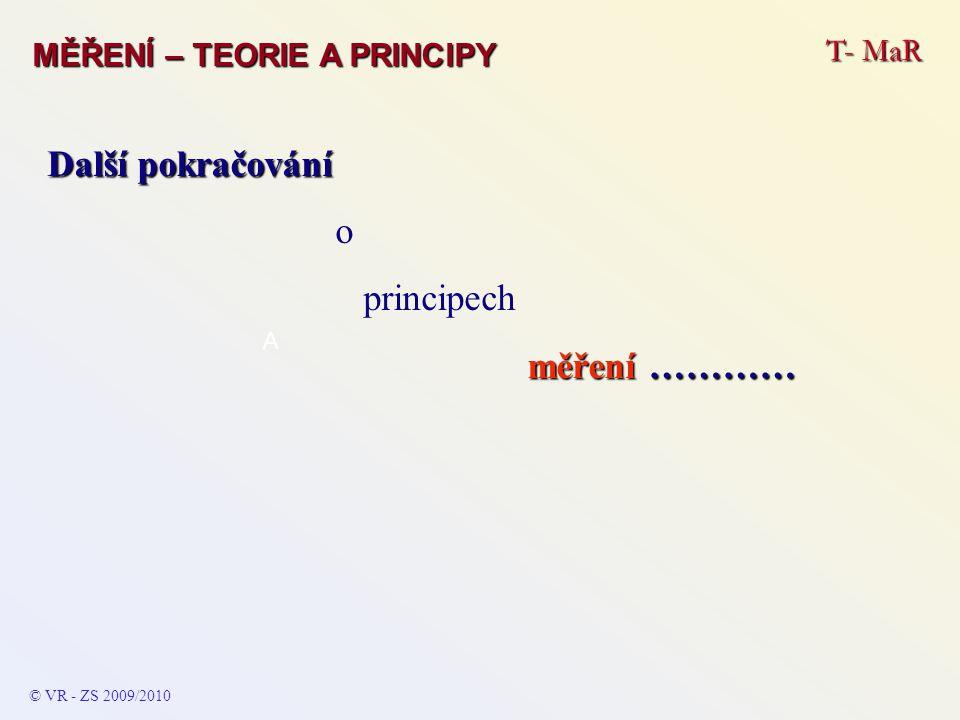 Další pokračování o principech měření ………… T- MaR
