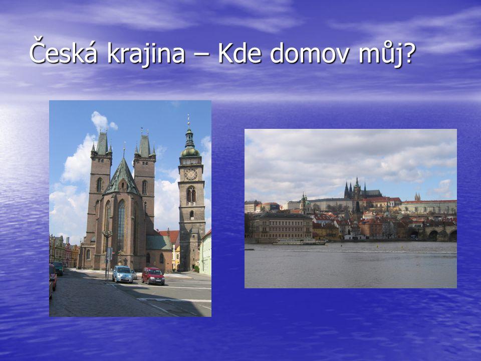 Česká krajina – Kde domov můj