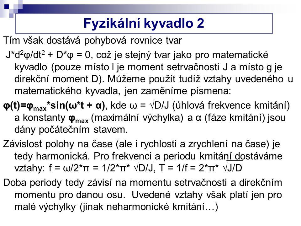 Fyzikální kyvadlo 2 Tím však dostává pohybová rovnice tvar