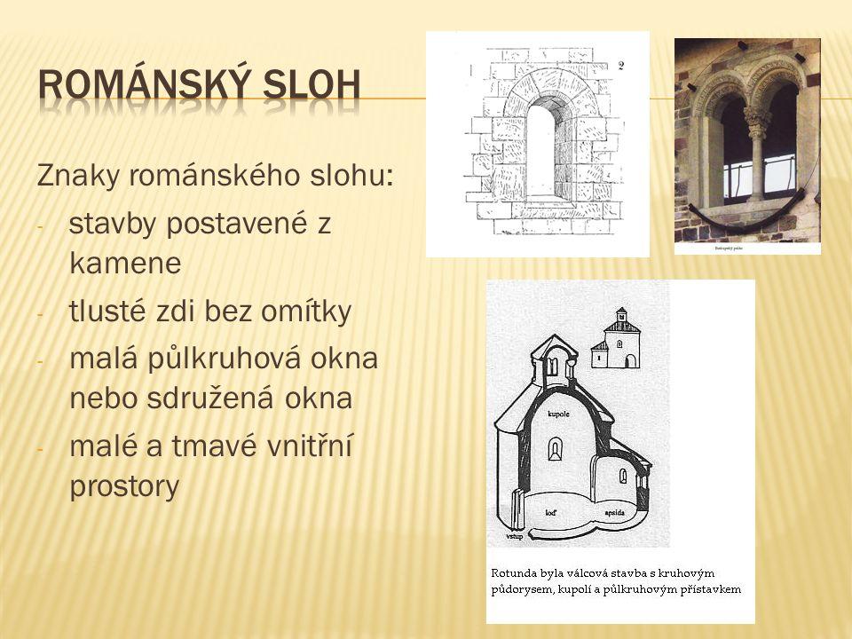 Románský sloh Znaky románského slohu: stavby postavené z kamene