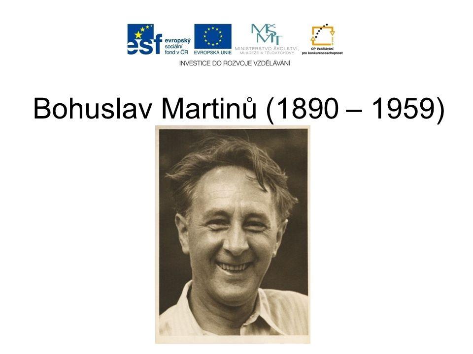 Bohuslav Martinů (1890 – 1959)