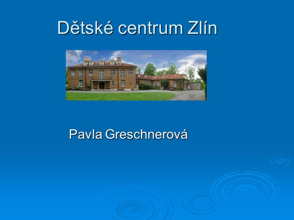 Dětské centrum Zlín Pavla Greschnerová