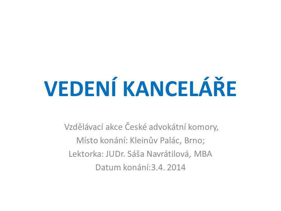 VEDENÍ KANCELÁŘE Vzdělávací akce České advokátní komory,