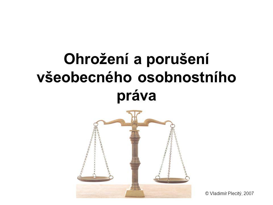 Ohrožení a porušení všeobecného osobnostního práva