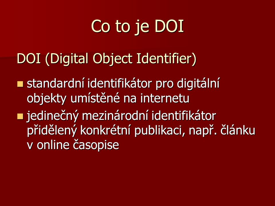 Co to je DOI DOI (Digital Object Identifier)