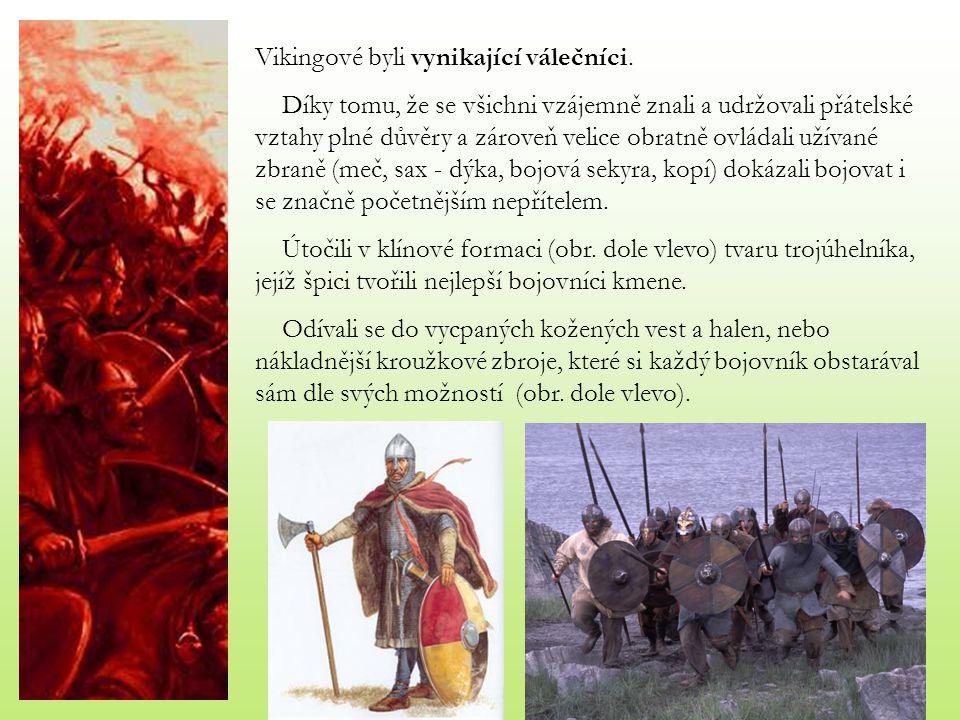 Vikingové byli vynikající válečníci.