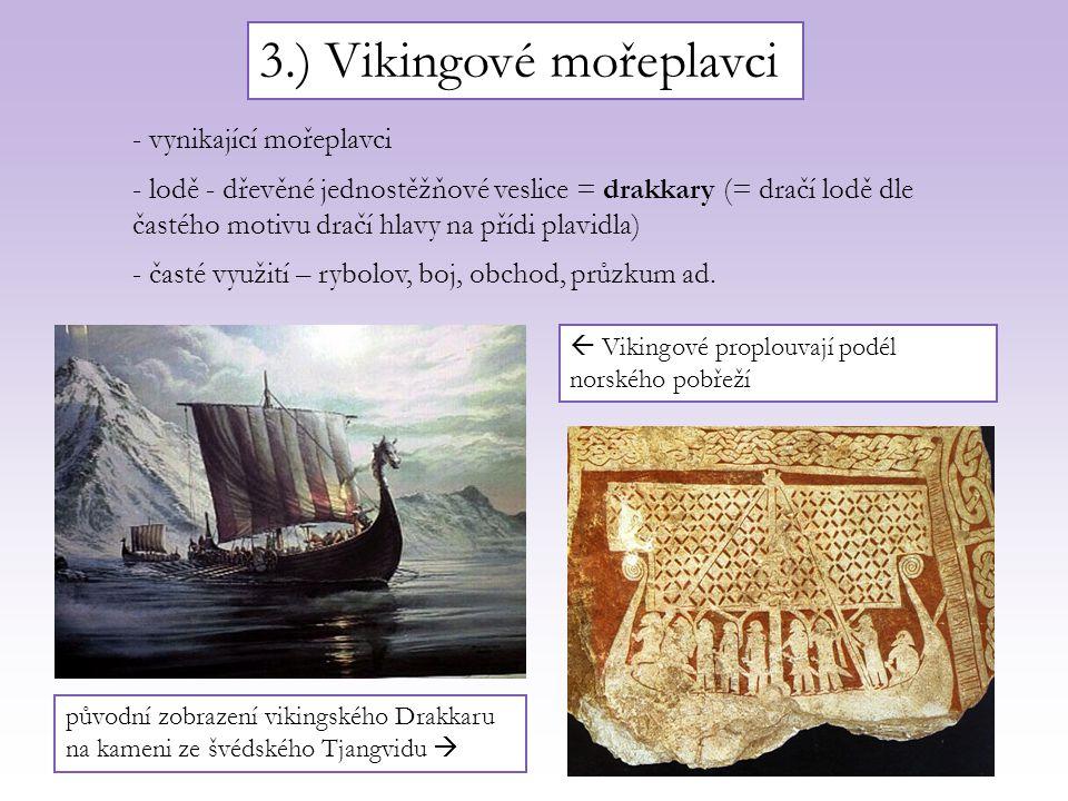 3.) Vikingové mořeplavci