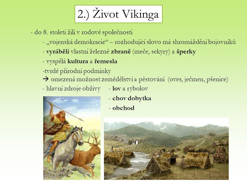2.) Život Vikinga - do 8. století žili v rodové společnosti