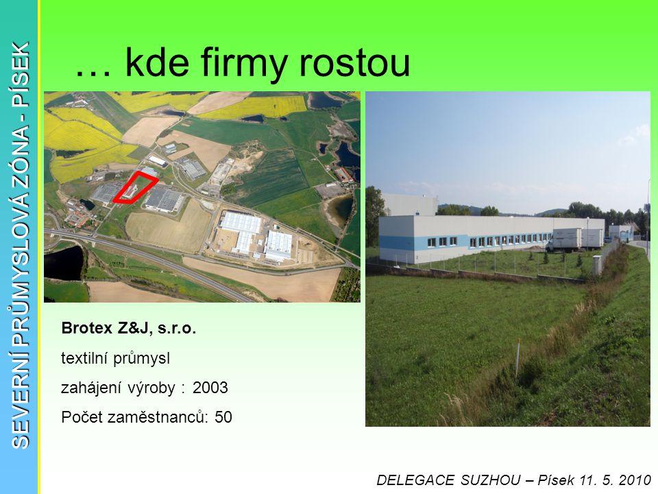 … kde firmy rostou SEVERNÍ PRŮMYSLOVÁ ZÓNA - PÍSEK Brotex Z&J, s.r.o.