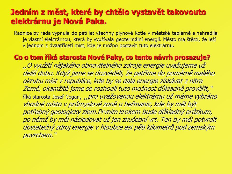 Jedním z měst, které by chtělo vystavět takovouto elektrárnu je Nová Paka.