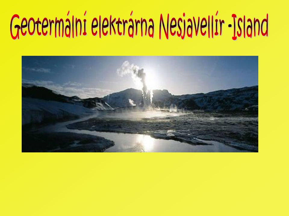 Geotermální elektrárna Nesjavellír -Island