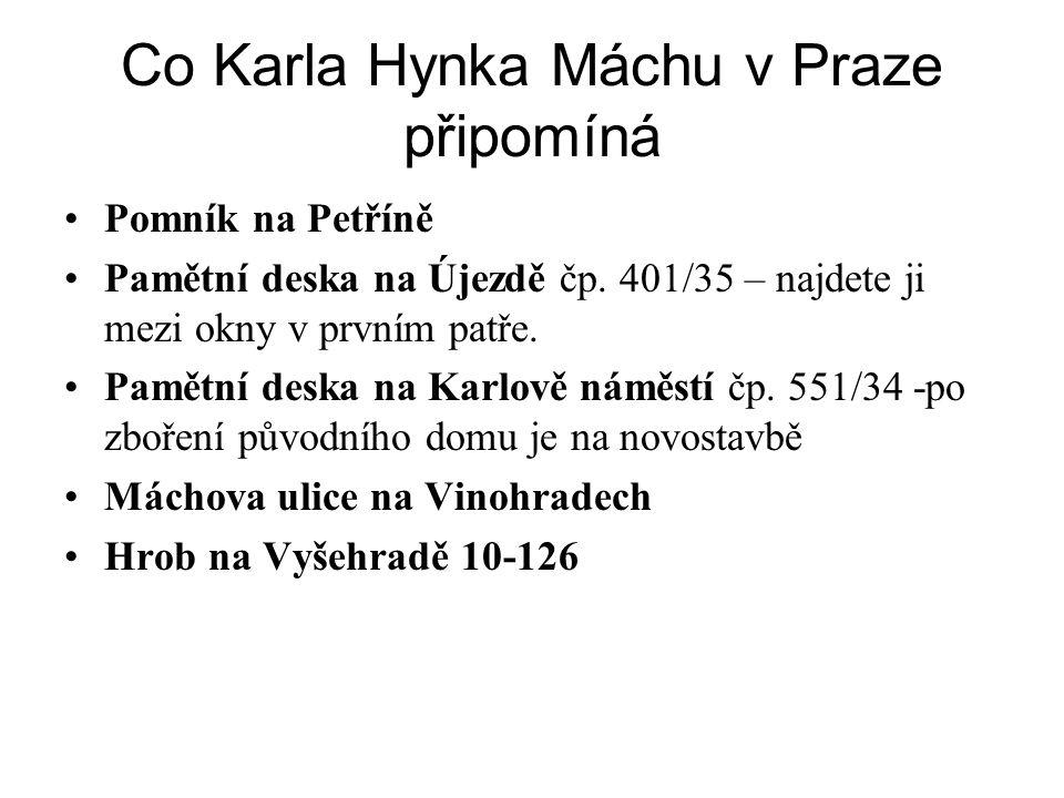 Co Karla Hynka Máchu v Praze připomíná