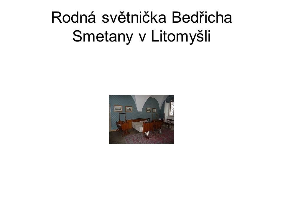 Rodná světnička Bedřicha Smetany v Litomyšli