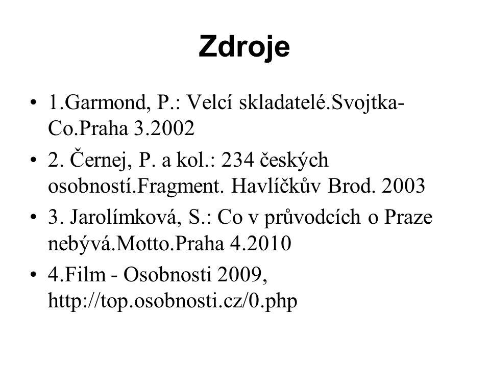 Zdroje 1.Garmond, P.: Velcí skladatelé.Svojtka-Co.Praha 3.2002