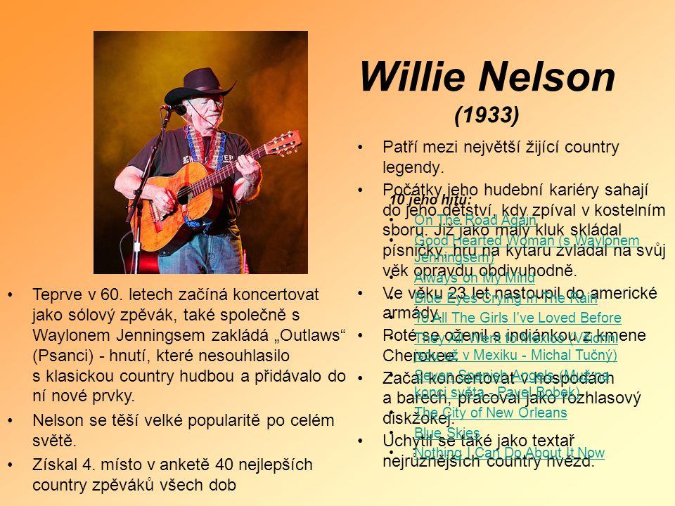 Willie Nelson (1933) Patří mezi největší žijící country legendy.