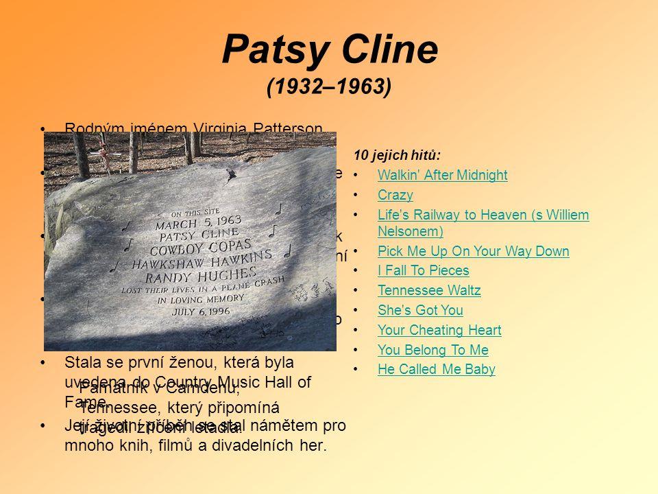 Patsy Cline (1932–1963) Rodným jménem Virginia Patterson Hensley.
