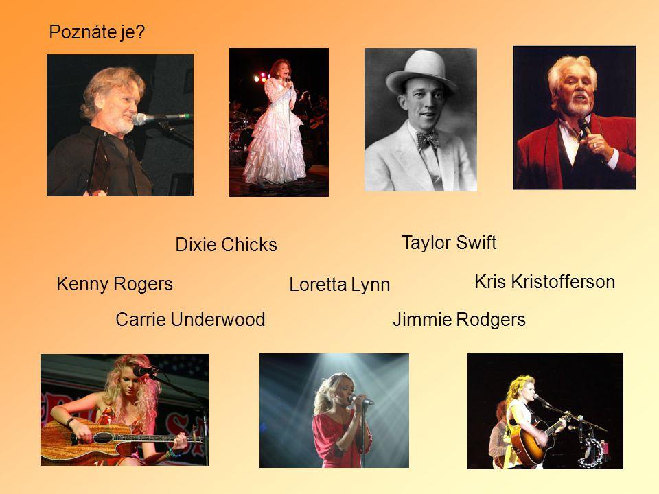 Poznáte je Dixie Chicks. Taylor Swift. Kenny Rogers. Loretta Lynn. Kris Kristofferson. Carrie Underwood.